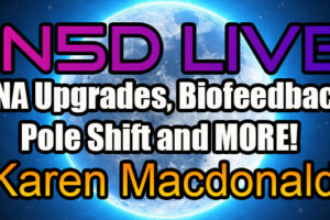 In5D Live with Karen Macdonald – DNA Upgrades, Biofeedback, Pole Shift and MORE!