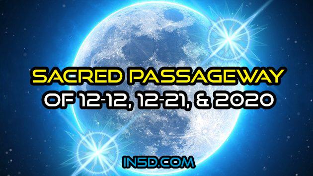 Sacred Passageway Of 12-12, 12-21, & 2020