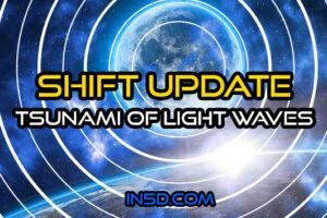 Shift Update – Tsunami Of Light Waves