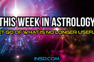 This Week In Astrology – Let Go Of What Is No Longer Useful