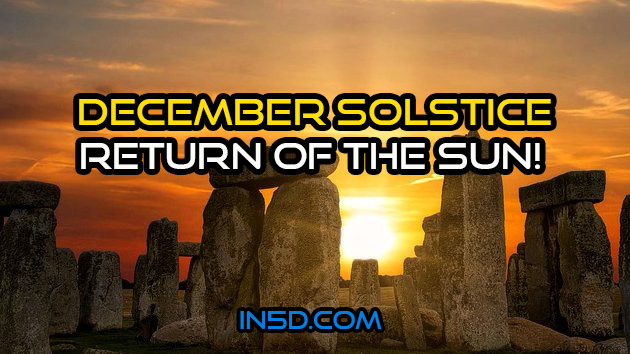 December Solstice: Return Of The Sun!