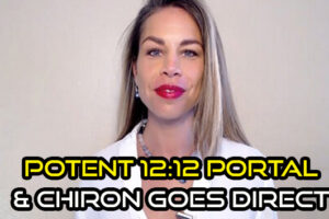 Potent 12:12 Portal & Chiron Goes Direct