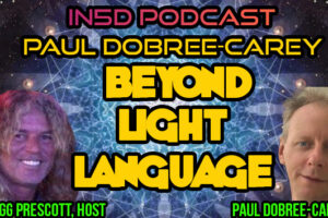 Paul Dobree-Carey: Beyond Light Language – In5D Podcast
