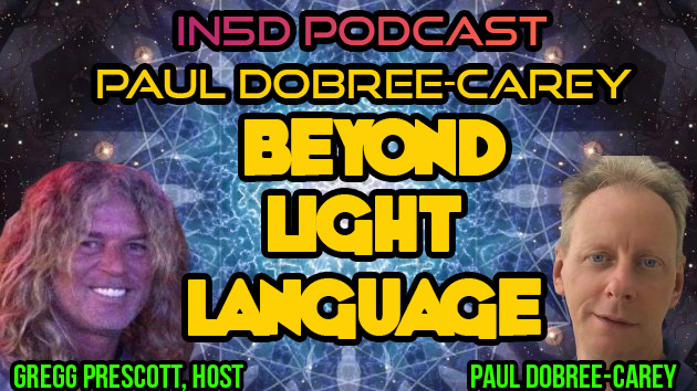 Paul Dobree-Carey: Beyond Light Language - In5D Podcast