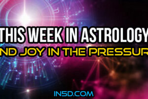 This Week In Astrology – Find Joy In The Pressure