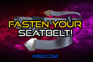 You May Need To Fasten Your Seatbelt!