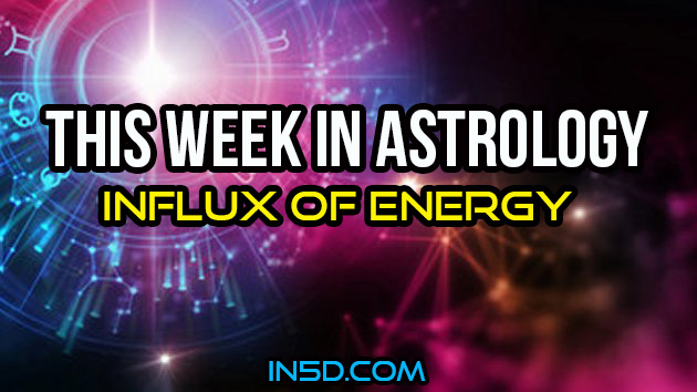 This Week In Astrology - Influx Of Energy