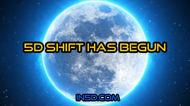 The Great 5D Shift Has Begun