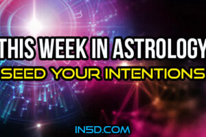 This Week In Astrology – Seed Your Intentions