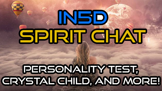 Spirit Chat - Personality Test, Crystal Child, and MORE!