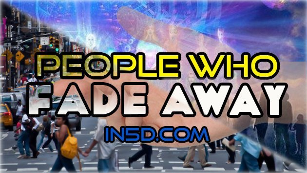 People Who Fade Away