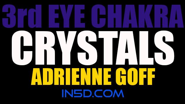 3rd Eye Chakra Crystals - Adrienne Goff
