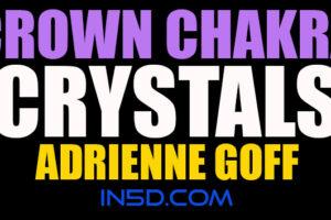 Crown Chakra Crystals – Adrienne Goff