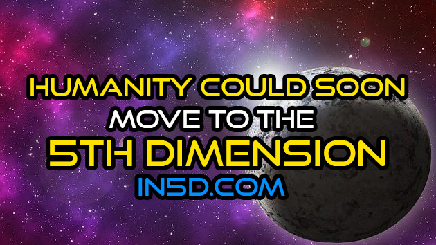 Humanity Could Soon Move To The 5th Dimension