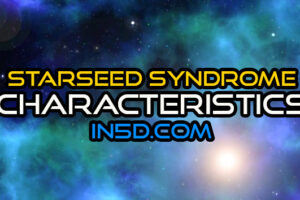 Starseed Syndrome Characteristics