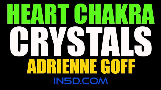 Heart Chakra Crystals - Adrienne Goff