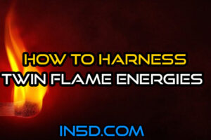 How To Harness Twin Flame Energies