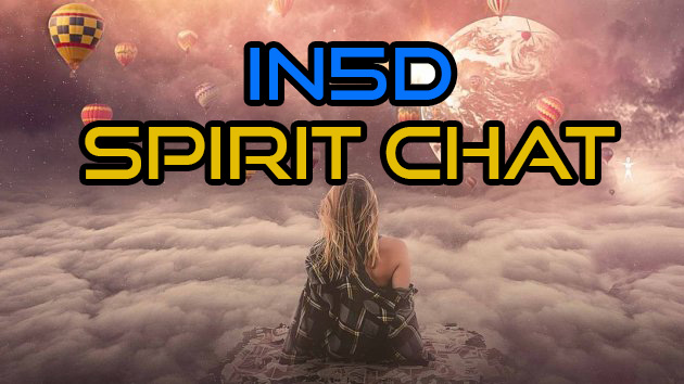 In5D Spirit Chat – No FED, New Currency?