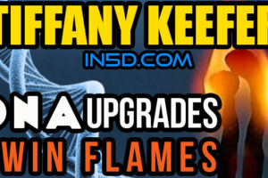 Tiffany Keefer – Twin Flames & DNA Activation – In5D LIVE!