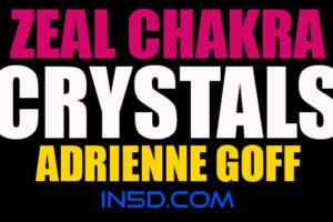 Zeal Chakra Crystals – Adrienne Goff