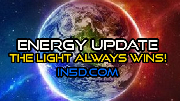 Energy Update - The Light ALWAYS Wins!