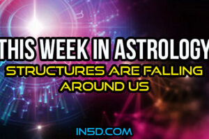 This Week In Astrology – Structures Are Falling Around Us