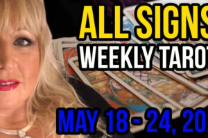 Alison Janes May 18-24, 2020 Weekly Tarot – All Signs