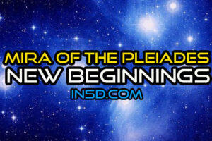 Mira Of The Pleiades: New Beginnings