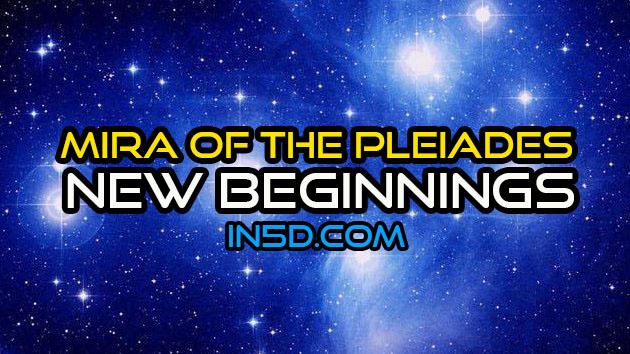 Mira Of The Pleiades: New Beginnings