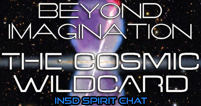 In5D Spirit Chat - The Cosmic Wildcard, Spirit Visitation, Dreams, & More