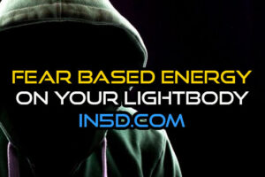 Fear Based Energy On Your Lightbody