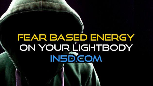 Fear Based Energy On Your Lightbody