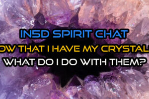 In5D Spirit Chat – Now That I Have My Crystals, What Do I Do With Them?