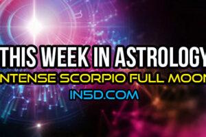 This Week In Astrology – Intense Scorpio Full Moon