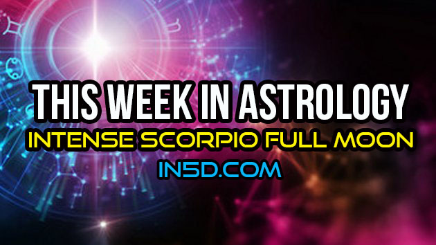 This Week In Astrology - Intense Scorpio Full Moon