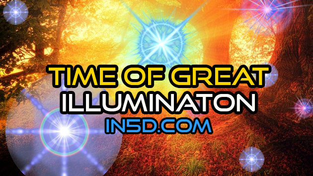 This Is A Time Of Great Illumination