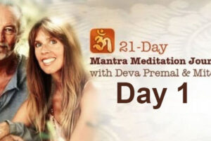 Deva Premal & Miten: 21-Day Mantra Meditation Journey – Day 1