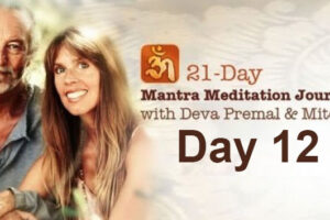 Deva Premal & Miten: 21-Day Mantra Meditation Journey – Day 12