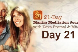Deva Premal & Miten: 21-Day Mantra Meditation Journey – Day 21