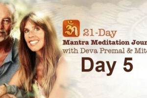 Deva Premal & Miten: 21-Day Mantra Meditation Journey – Day 5
