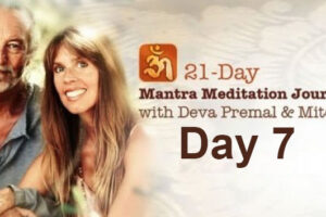 Deva Premal & Miten: 21-Day Mantra Meditation Journey – Day 7