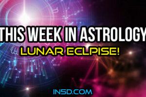 This Week In Astrology – Lunar Eclipse!