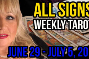 Alison Janes June 29-July 5, 2020 Weekly Tarot – All Signs