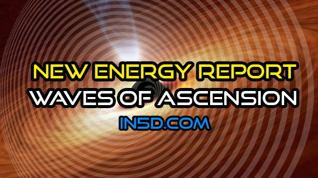 New Energy Report - Waves of Ascension
