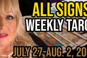 Alison Janes Weekly Tarot Card Reading July 27-Aug 2, 2020 All Signs