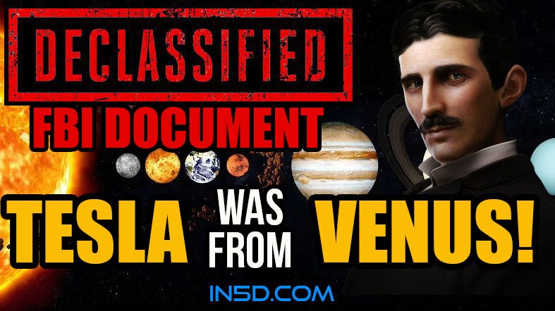 Declassified FBI Document: Nicola Tesla Was From VENUS!