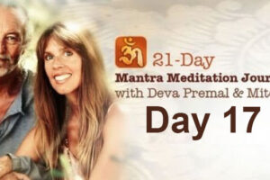 Deva Premal & Miten: 21-Day Mantra Meditation Journey – Day 17