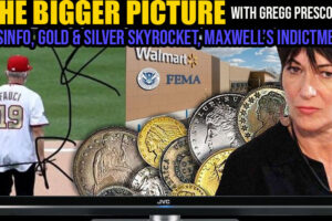 Disinfo, Gold & Silver Skyrocket, Maxwell's Indictment & More – The Bigger Picture w. Gregg Prescott