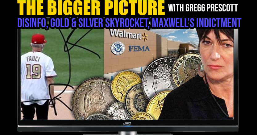 Disinfo, Gold & Silver Skyrocket, Maxwell's Indictment & More - The Bigger Picture w. Gregg Prescott
