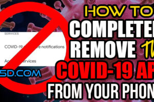 How To COMPLETELY REMOVE The COVID19 App From Your Cell Phone!